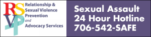 RSVP - Relationship & Sexual Violence Prevention and Advocacy Services: Sexual Assault Hotline 706-542-SAFE